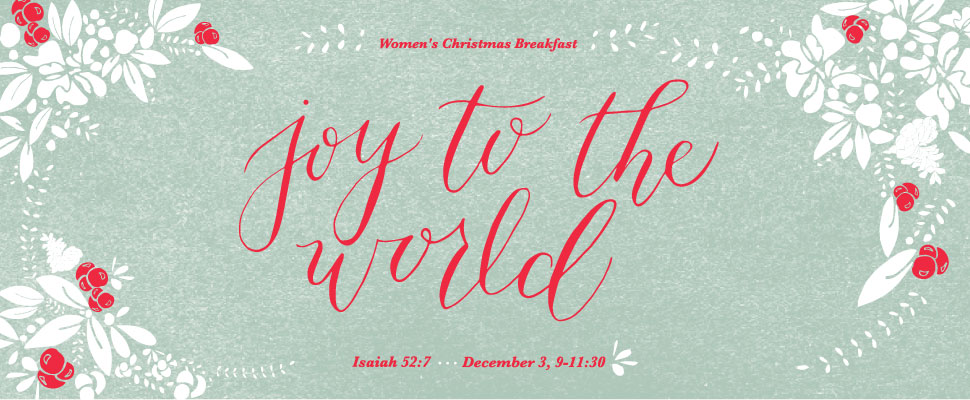 Joy to the World: Women's Christmas Breakfast 2016