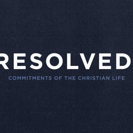 Resolved: To Abide in Christ (John 15)
