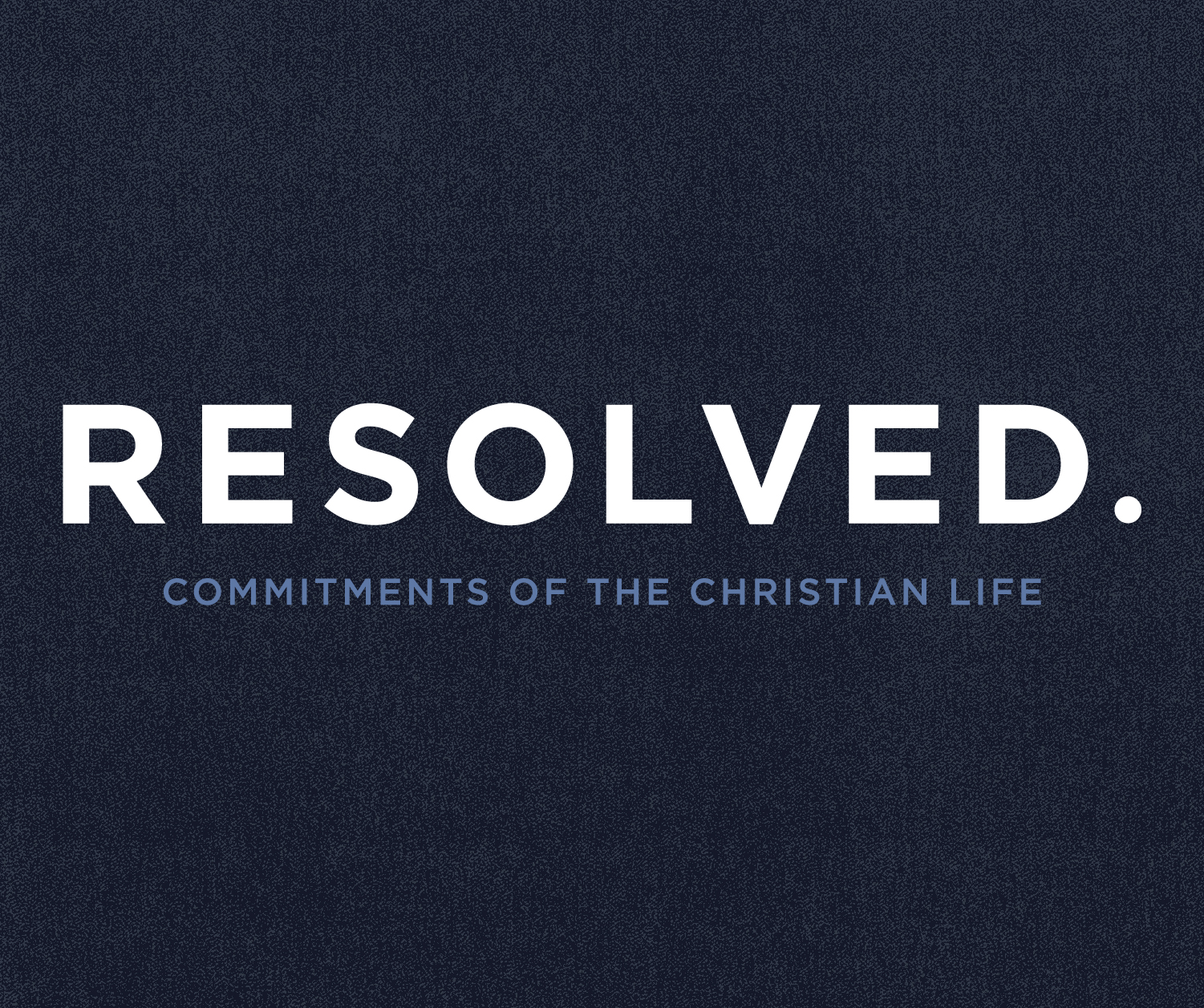 Resolved: To Abide in Christ (John 15)