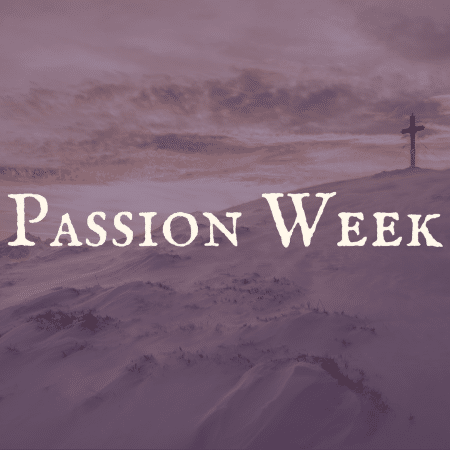 Passion Week (Devotional Resources)
