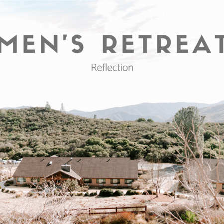 Reflection: 2019 Men's Retreat