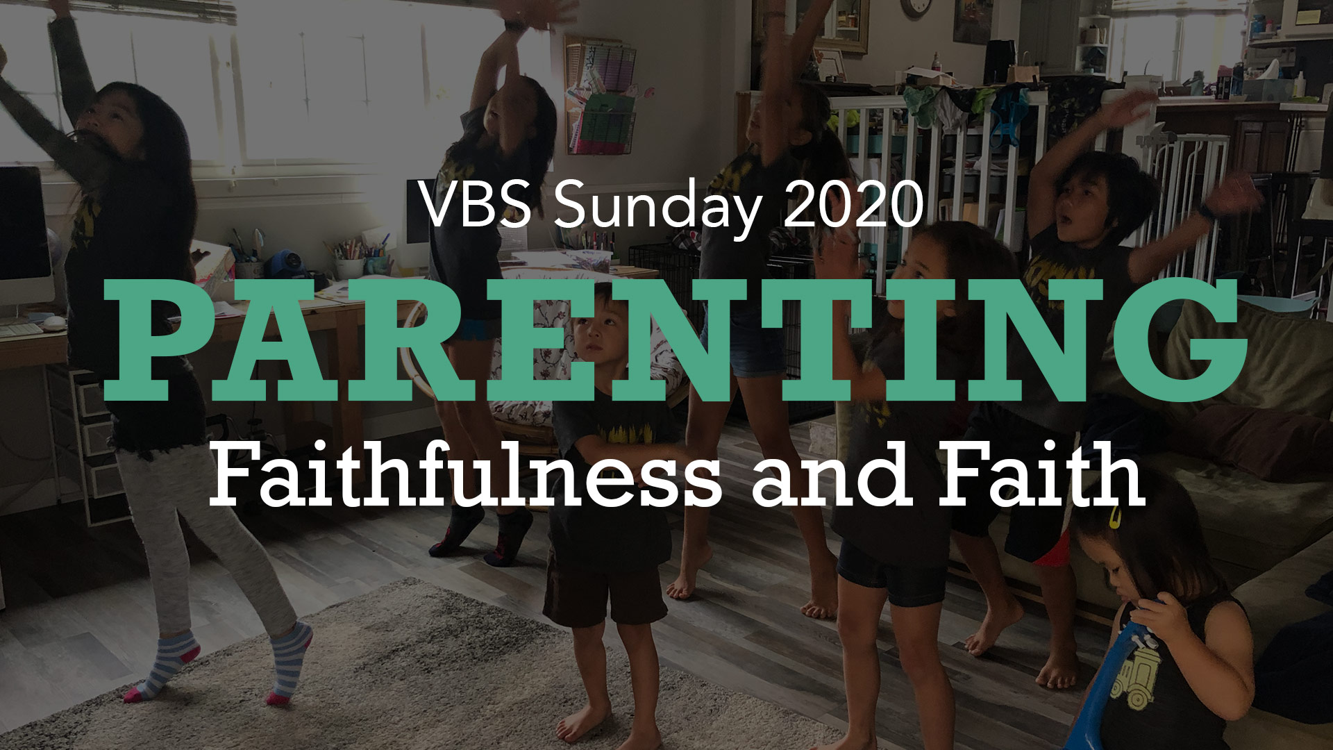 Parenting – Faithfulness and Faith (Psalm 127)