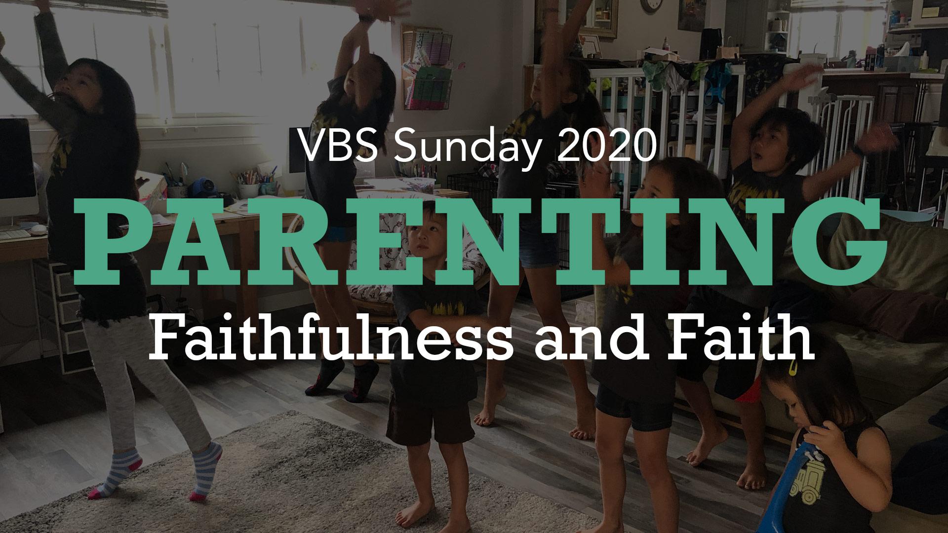 Parenting – Faithfulness and Faith (Psalm 127)