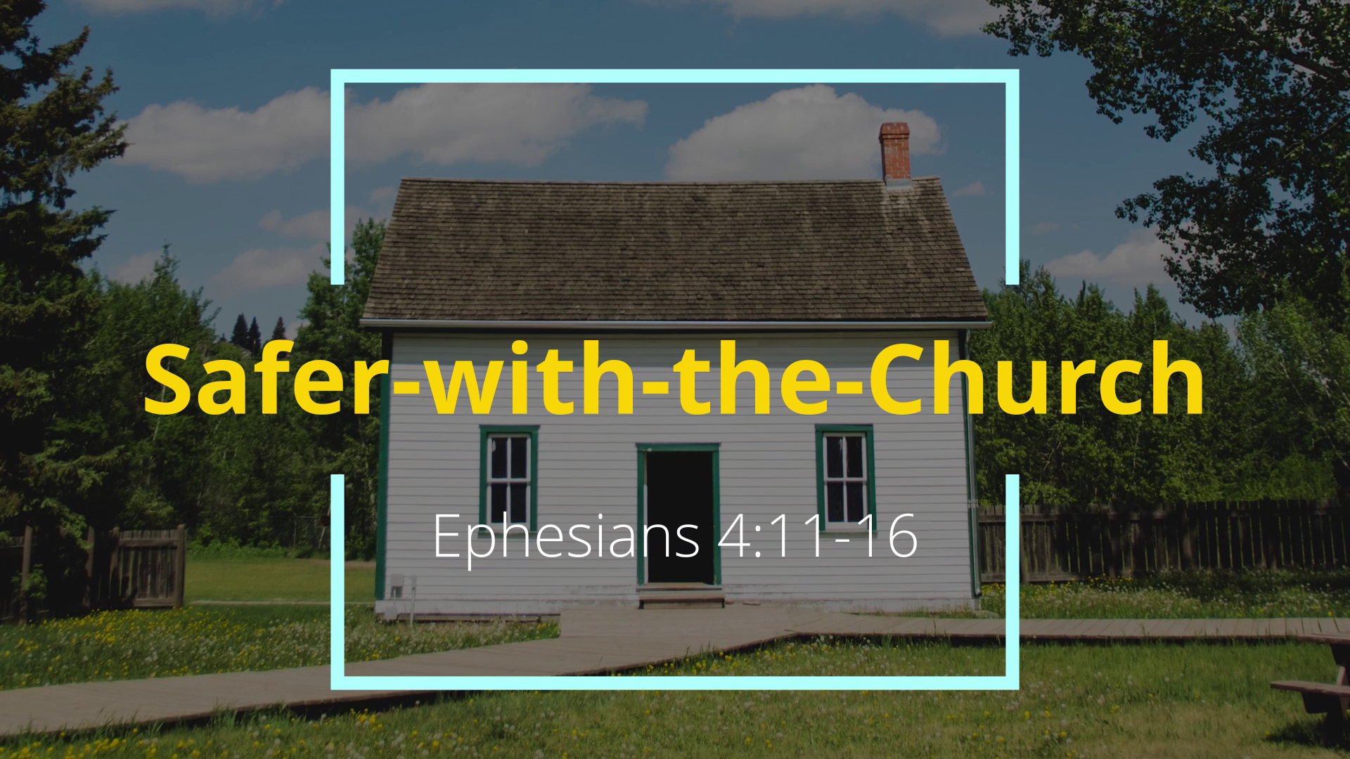 Safer-with-the-Church (Ephesians 4:11-16)